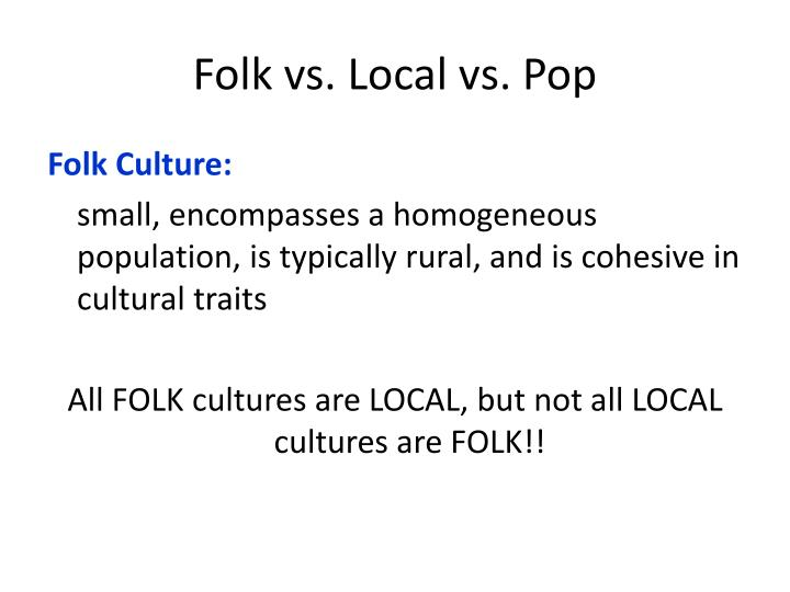 Folk vs. Local vs. Pop