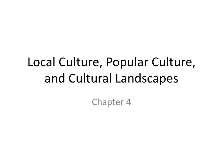 Local culture popular culture and cultural landscapes
