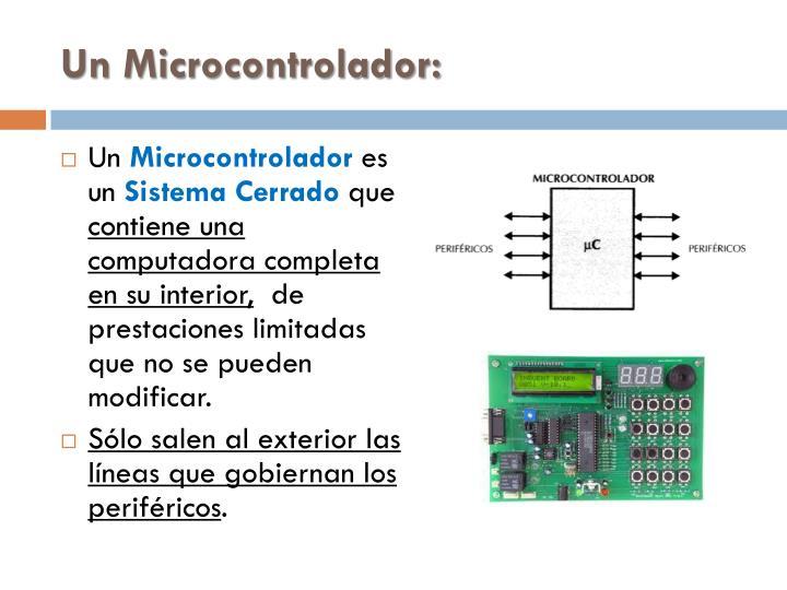 Un Microcontrolador: