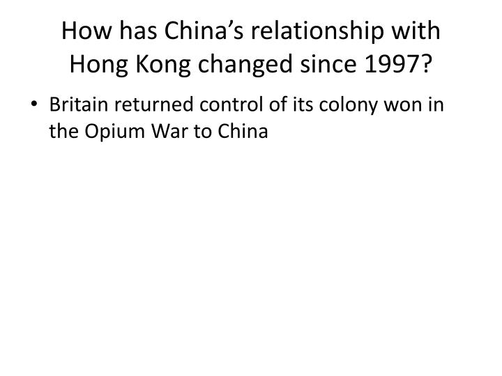 How has China's relationship with Hong Kong changed since 1997?