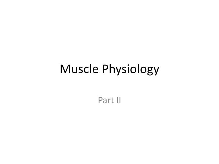 Muscle physiology