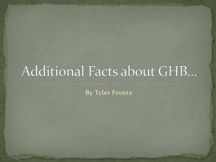 additional facts about ghb
