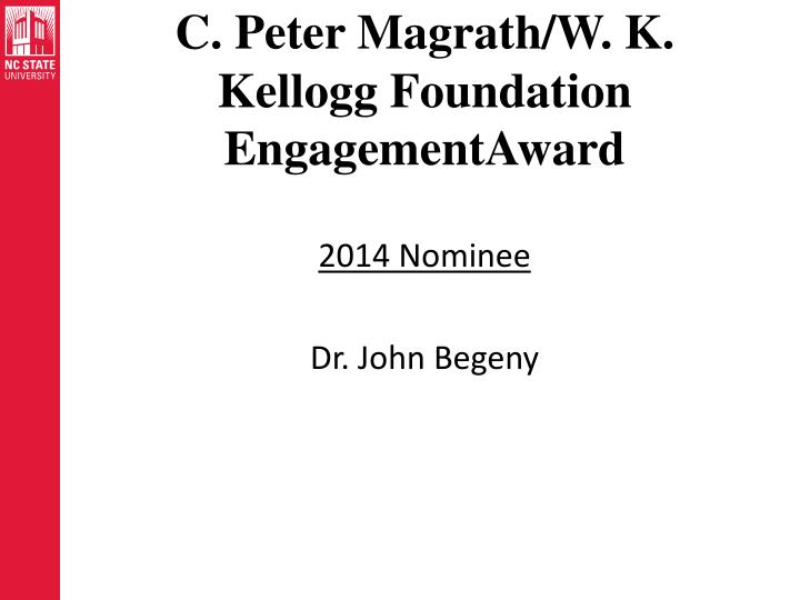 C. Peter Magrath/W. K. Kellogg Foundation