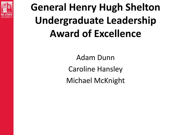 General Henry Hugh Shelton Undergraduate Leadership Award of Excellence