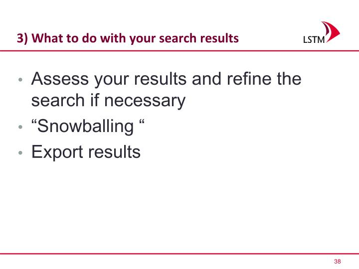 3) What to do with your search results