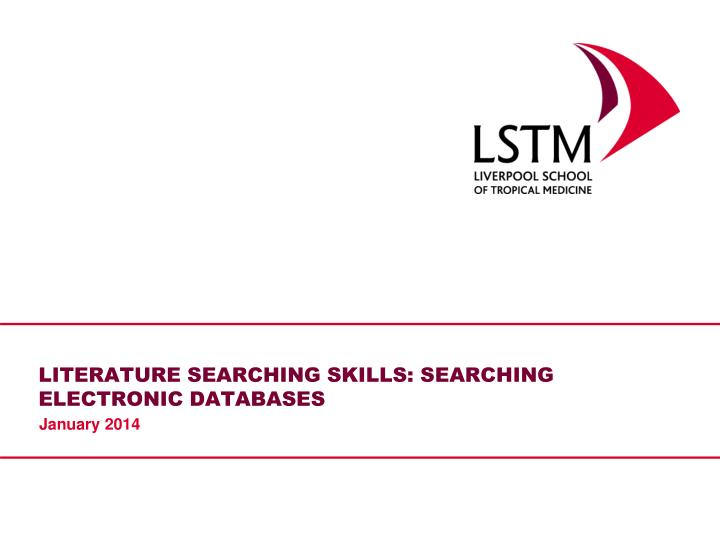 Literature searching skills searching electronic databases