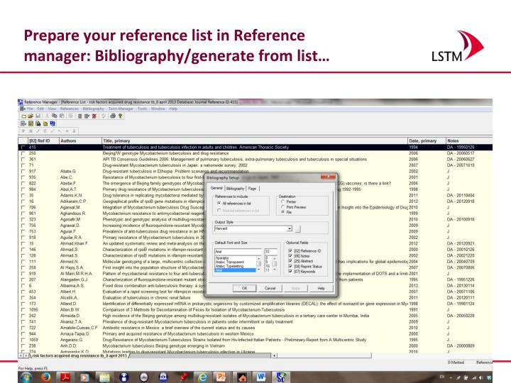 Prepare your reference list in Reference manager: Bibliography/generate from list…