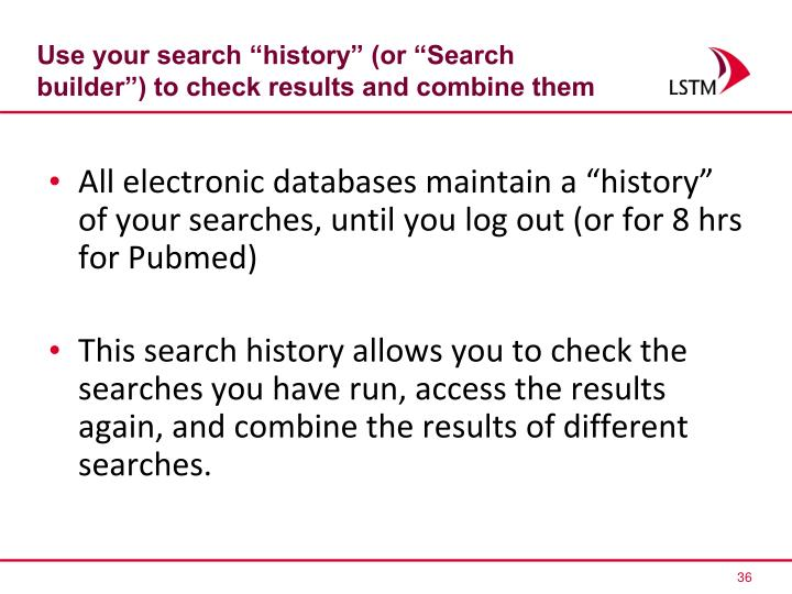 """Use your search """"history"""" (or """"Search builder"""") to check results and combine them"""