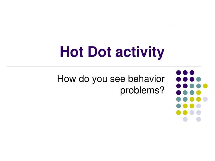 Hot Dot activity