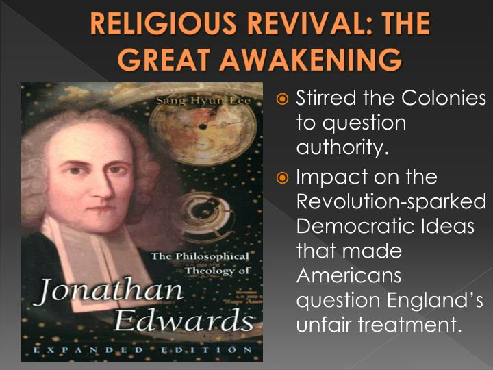 RELIGIOUS REVIVAL: THE GREAT AWAKENING