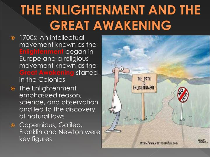 THE ENLIGHTENMENT AND THE GREAT AWAKENING