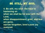 be still my soul4