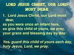 lord jesus christ our lord most dear