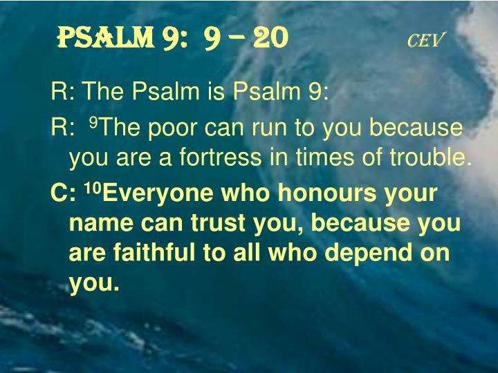 Psalm 9:  9 – 20