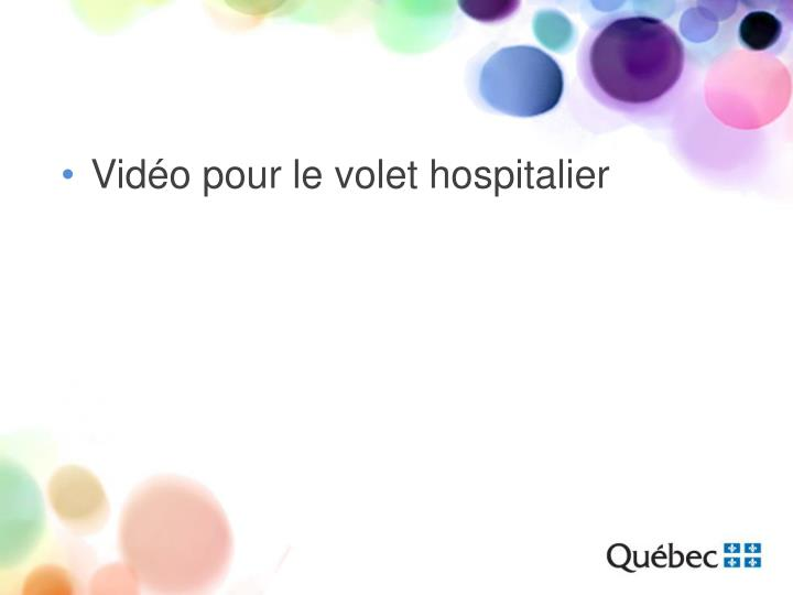 Vidéo pour le volet hospitalier