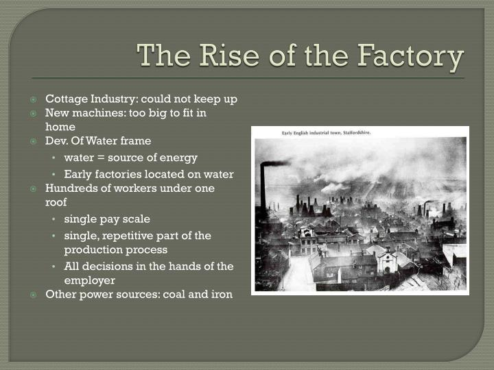 The Rise of the Factory