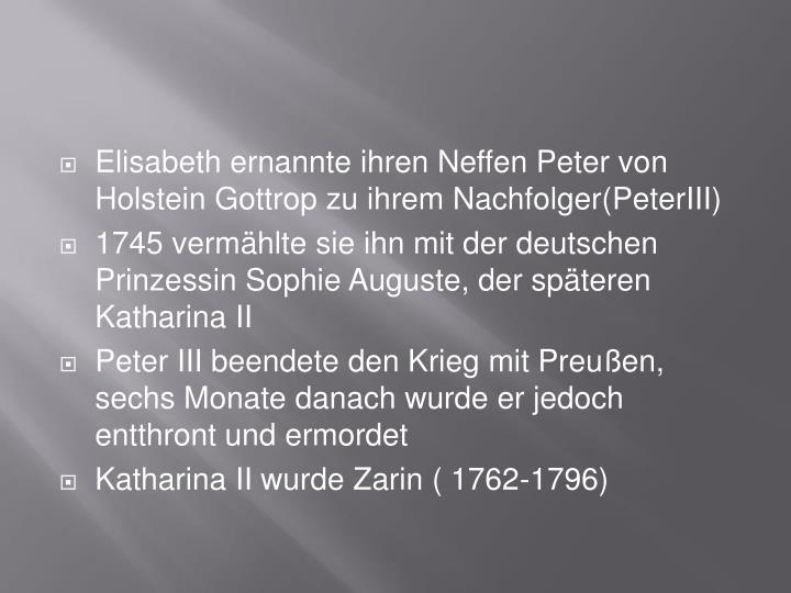 Elisabeth ernannte ihren Neffen Peter von Holstein