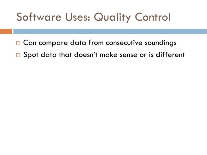 Software Uses: Quality Control
