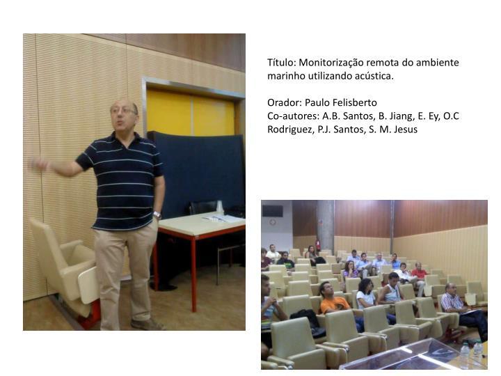 Título: Monitorização remota do ambiente marinho utilizando acústica