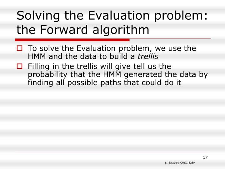 Solving the Evaluation problem: the Forward algorithm