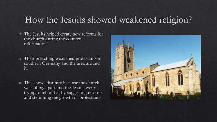 How the Jesuits showed weakened