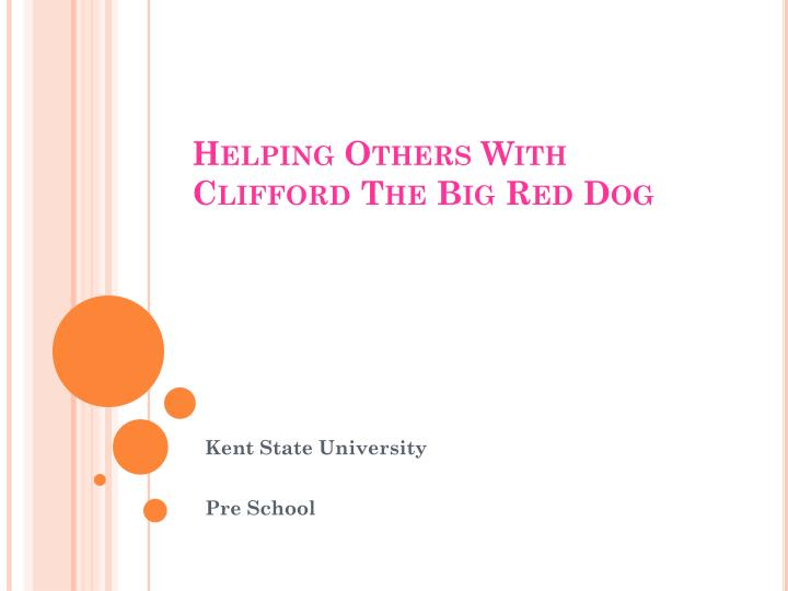 Helping others with clifford the big red dog