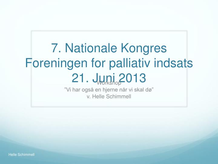 7 nationale kongres foreningen for palliativ indsats 21 juni 2013