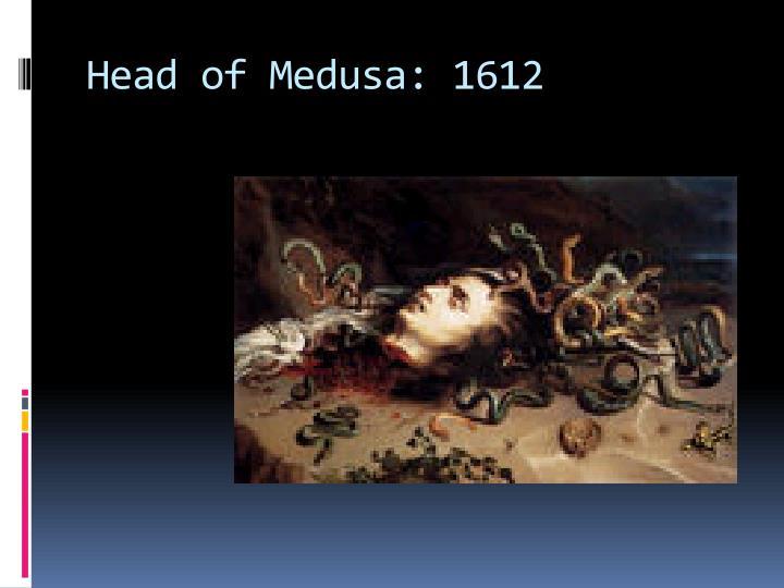 Head of Medusa: 1612