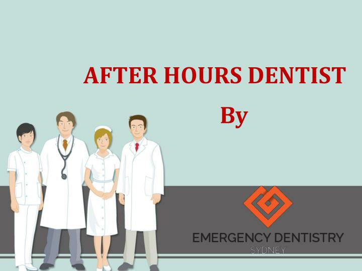 After hours dentist