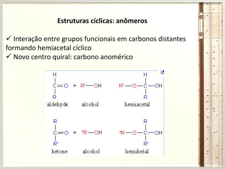 Estruturas cíclicas: anômeros