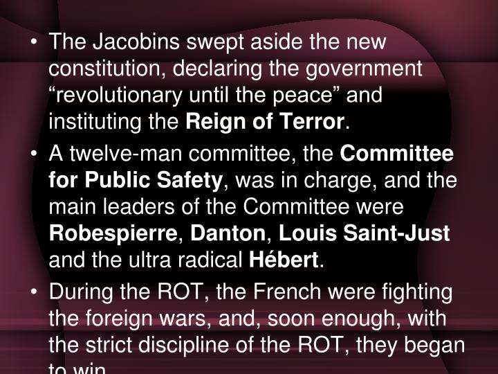 "The Jacobins swept aside the new constitution, declaring the government ""revolutionary until the peace"" and instituting the"