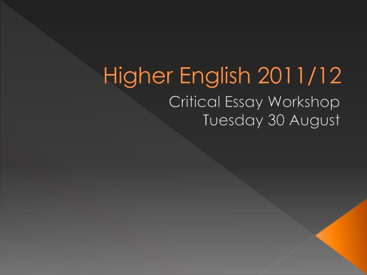 higher english writing essays Higher english – have a basic structure for your english critical essay | myetutor limited  blog a marker must help that you have engaged with the text choose a novel in which envy or malice or cruelty plays essay significant part.