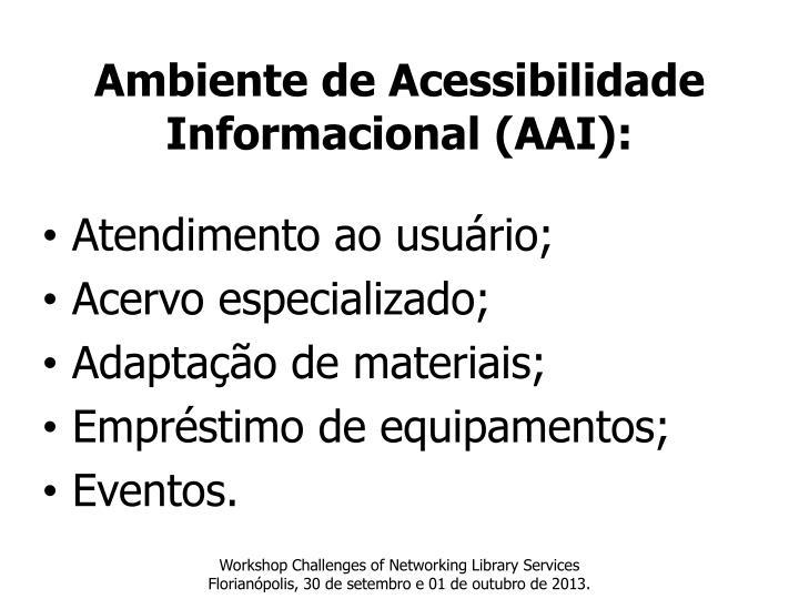 Ambiente de Acessibilidade Informacional (AAI):