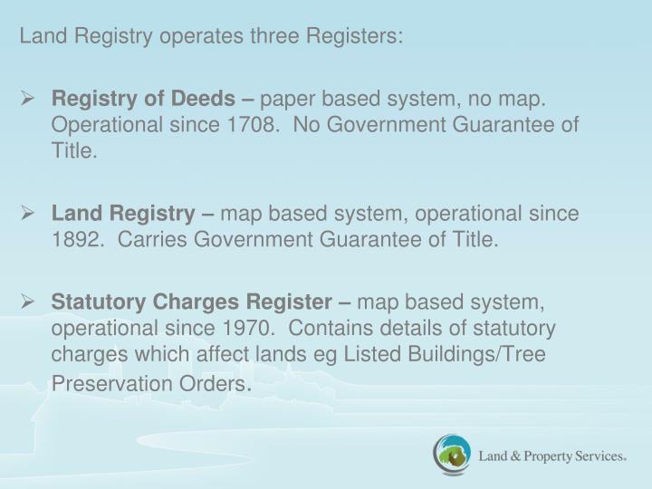 Land Registry operates three