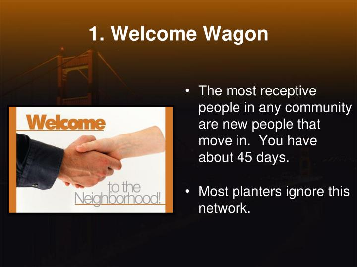 1. Welcome Wagon