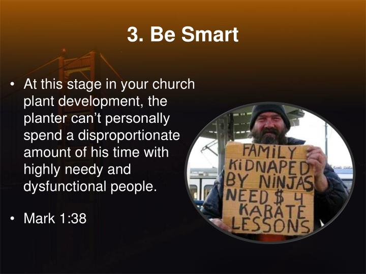 3. Be Smart