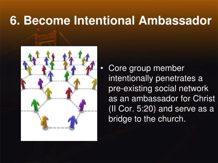6. Become Intentional Ambassador