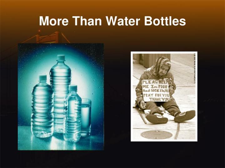 More Than Water Bottles