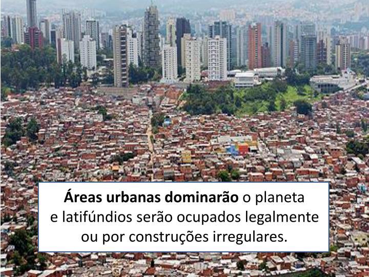 Áreas urbanas dominarão
