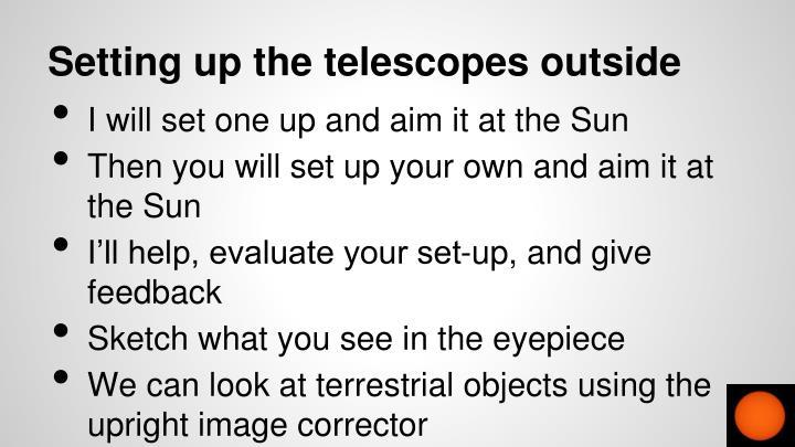 Setting up the telescopes outside