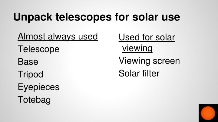 Unpack telescopes for solar use