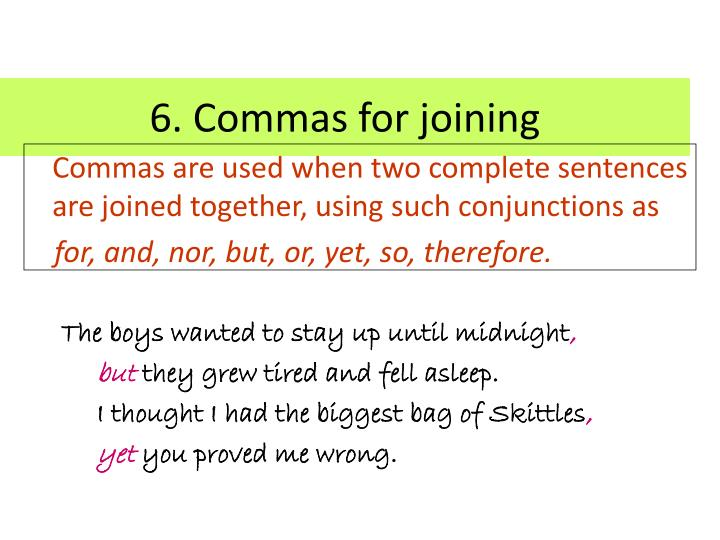 6. Commas for joining