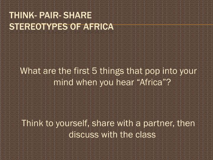 "What are the first 5 things that pop into your mind when you hear ""Africa"