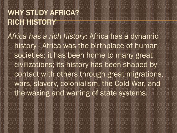 Africa has a rich history: