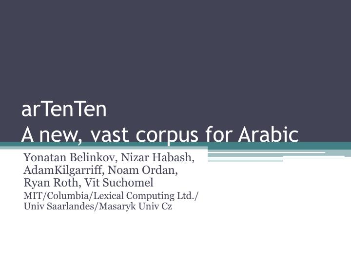 Artenten a new vast corpus for arabic