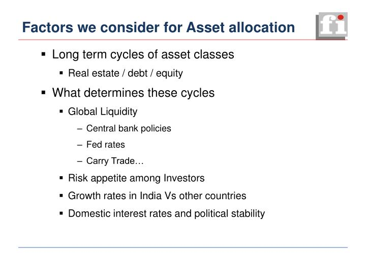 Factors we consider for Asset allocation