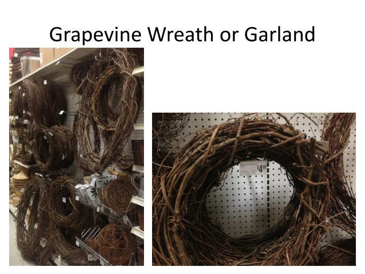 Grapevine Wreath or Garland