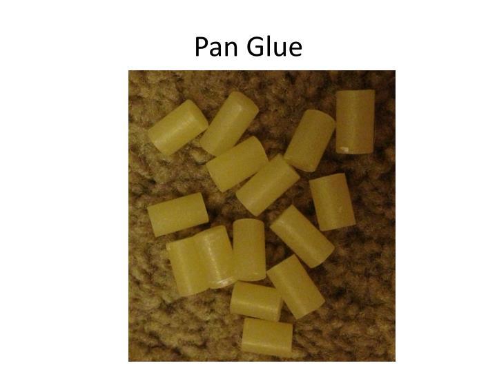Pan Glue