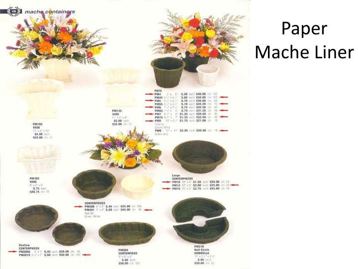 Paper Mache Liner