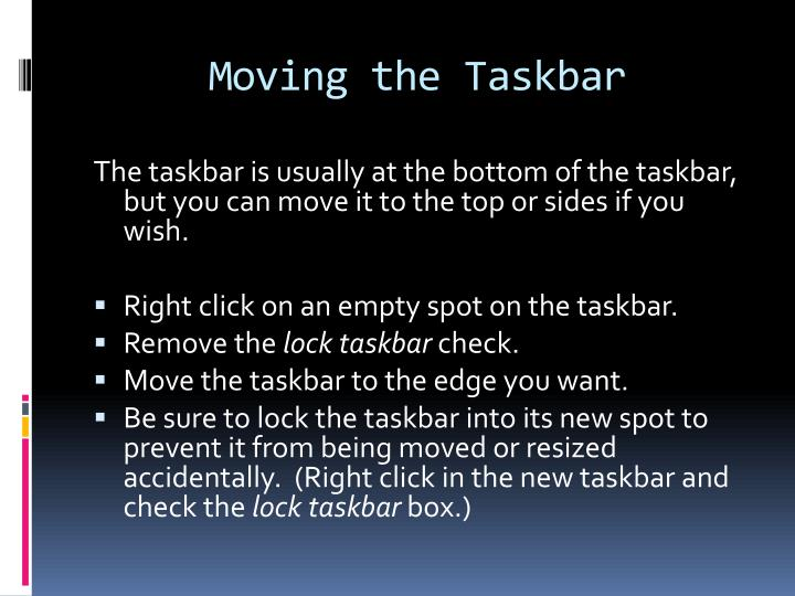 Moving the Taskbar